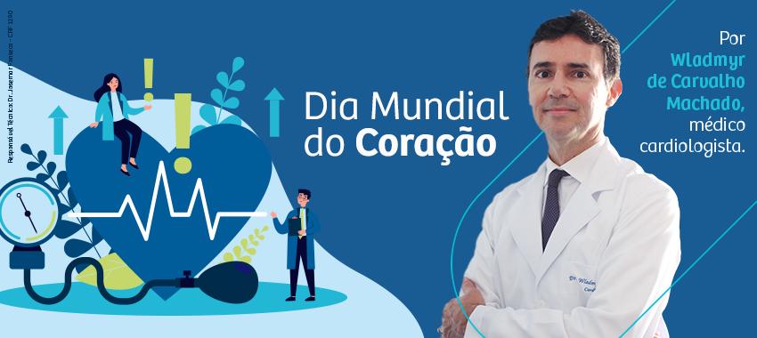 Dia Mundial do Coração: Especialista reforça cuidados com a saúde